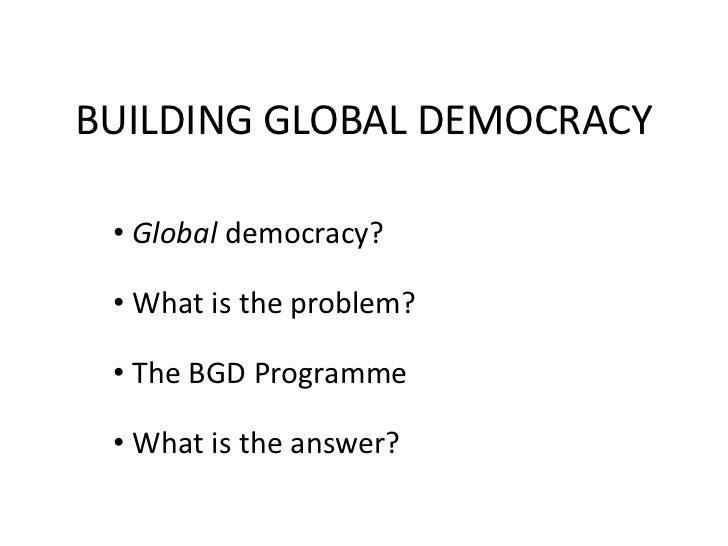 Jan Schoolte: Building Global Democracy