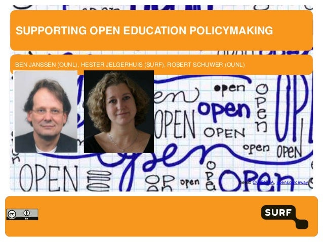 BEN JANSSEN (OUNL), HESTER JELGERHUIS (SURF), ROBERT SCHUWER (OUNL) SUPPORTING OPEN EDUCATION POLICYMAKING beeld: CC-BY-SA...