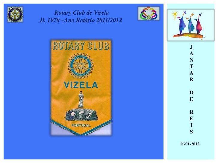 Rotary Club de VizelaD. 1970 –Ano Rotário 2011/2012                                     J                                 ...