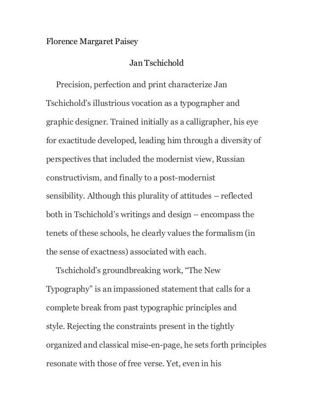Florence Margaret PaiseyJan TschicholdPrecision, perfection and print characterize JanTschichold's illustrious vocation as...