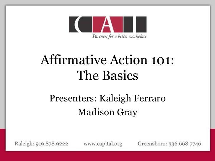 Affirmative Action 101: The Basics<br />Presenters: Kaleigh Ferraro<br />Madison Gray<br />