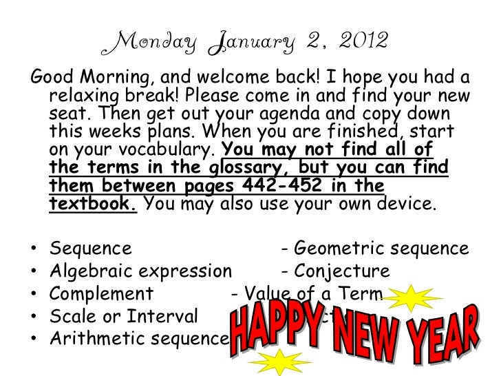 Monday January 2, 2012Good Morning, and welcome back! I hope you had a  relaxing break! Please come in and find your new  ...