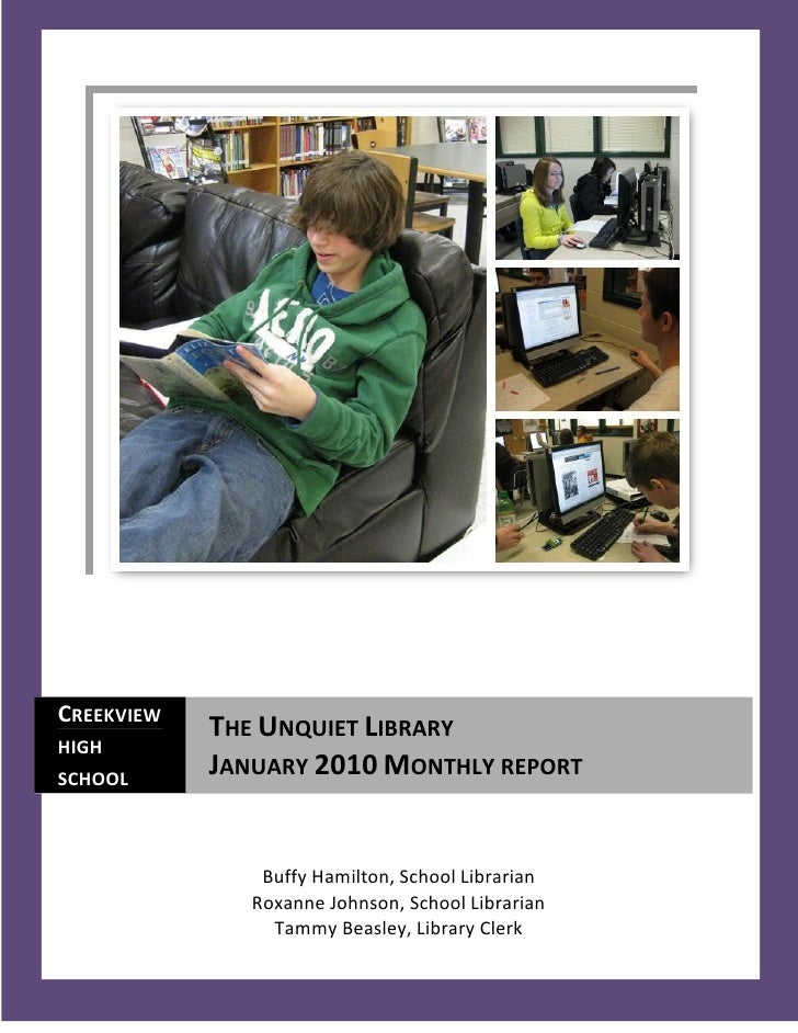 CREEKVIEW             THE UNQUIET LIBRARY HIGH SCHOOL             JANUARY 2010 MONTHLY REPORT                   Buffy Hami...