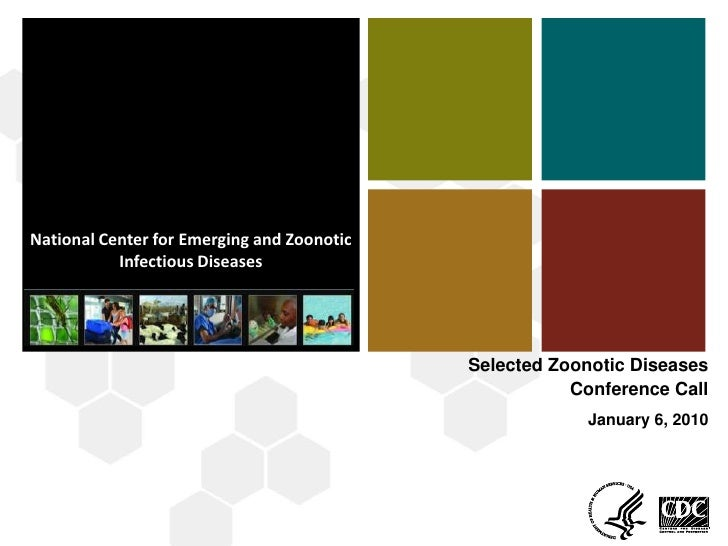 National Center for Emerging and Zoonotic Infectious Diseases (proposed)<br />1<br />Selected Zoonotic Diseases <br />Conf...