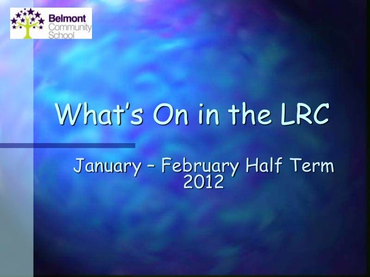 What's On in the LRC January – February Half Term             2012
