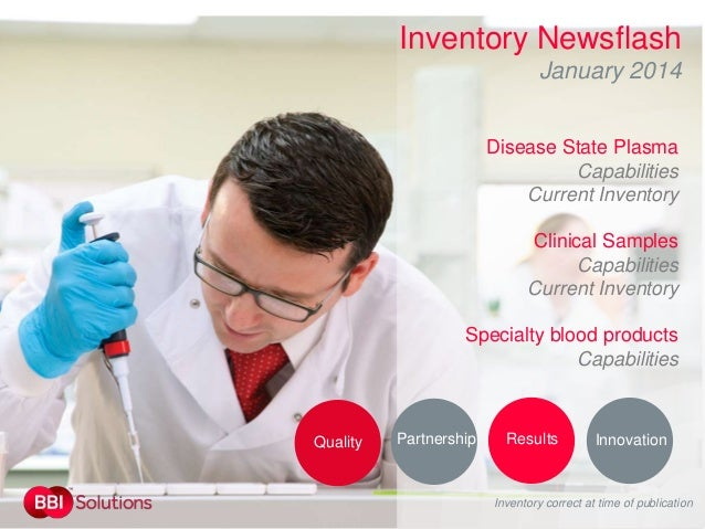 Inventory Newsflash January 2014 Disease State Plasma Capabilities Current Inventory Clinical Samples Capabilities Current...