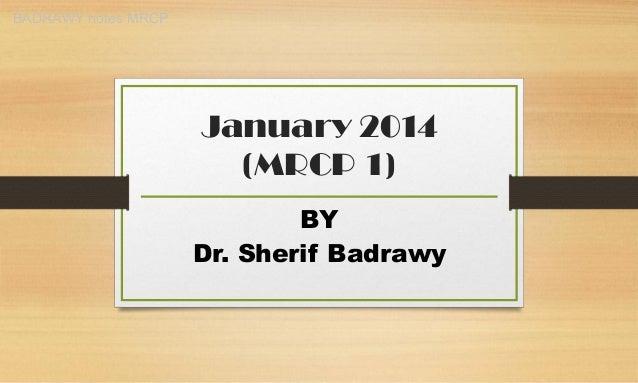 January 2014 (MRCP 1) BY Dr. Sherif Badrawy BADRAWY notes MRCP