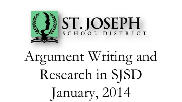 Argument Writing and Research in SJSD January, 2014