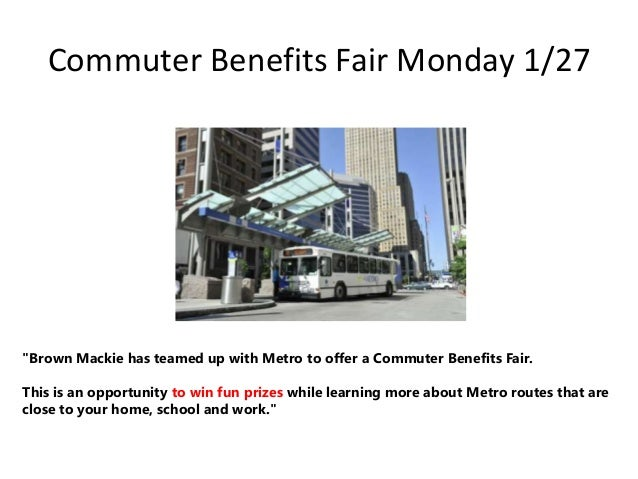 "Commuter Benefits Fair Monday 1/27  ""Brown Mackie has teamed up with Metro to offer a Commuter Benefits Fair.  This is an ..."