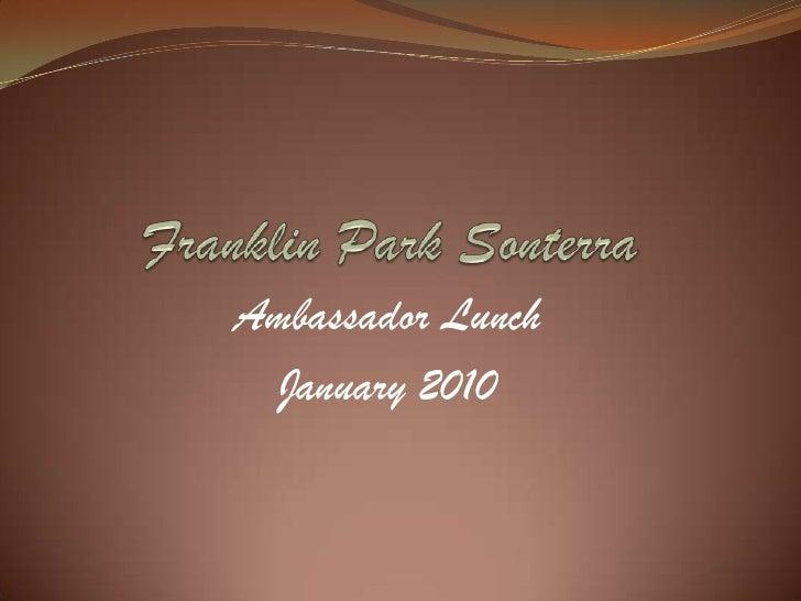 Franklin Park Sonterra<br />Ambassador Lunch<br />January 2010<br />