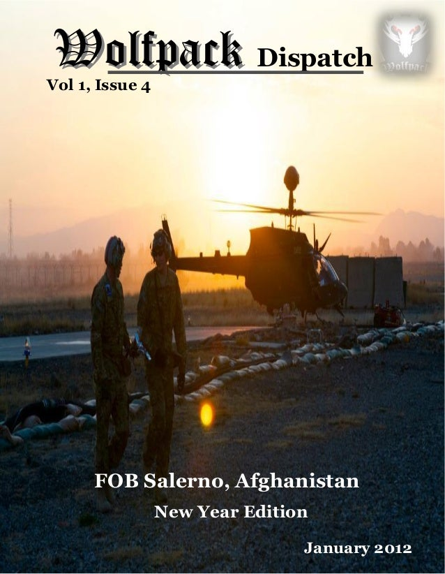 Vol 1, Issue 4  WolfpackWolfpack Dispatch              January 2012  FOB Salerno, Afghanistan    N...
