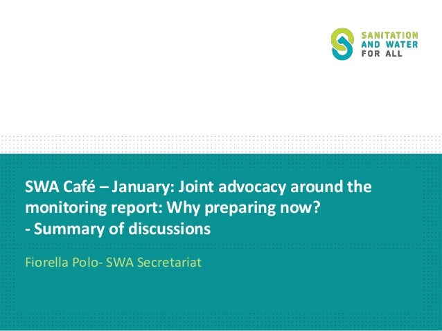 SWA Café – January: Joint advocacy around the monitoring report: Why preparing now? - Summary of discussions Fiorella Polo...