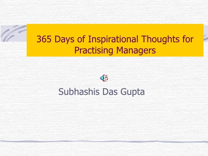 365 Days of Inspirational Thoughts for Practising Managers Subhashis Das Gupta