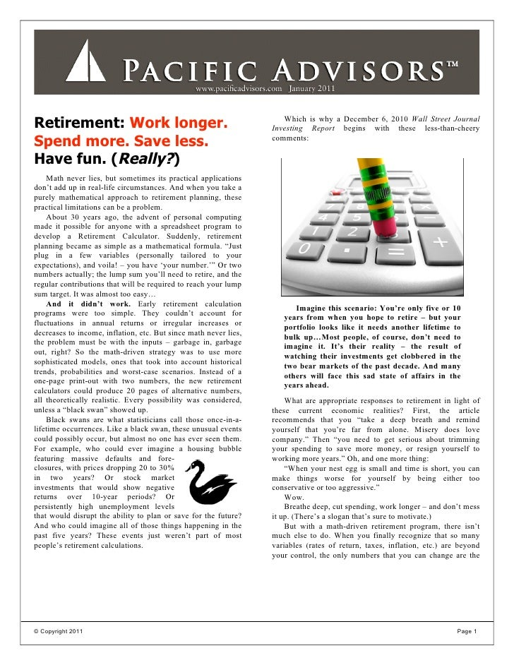 Retirement: Work longer.                                             Which is why a December 6, 2010 Wall Street Journal  ...
