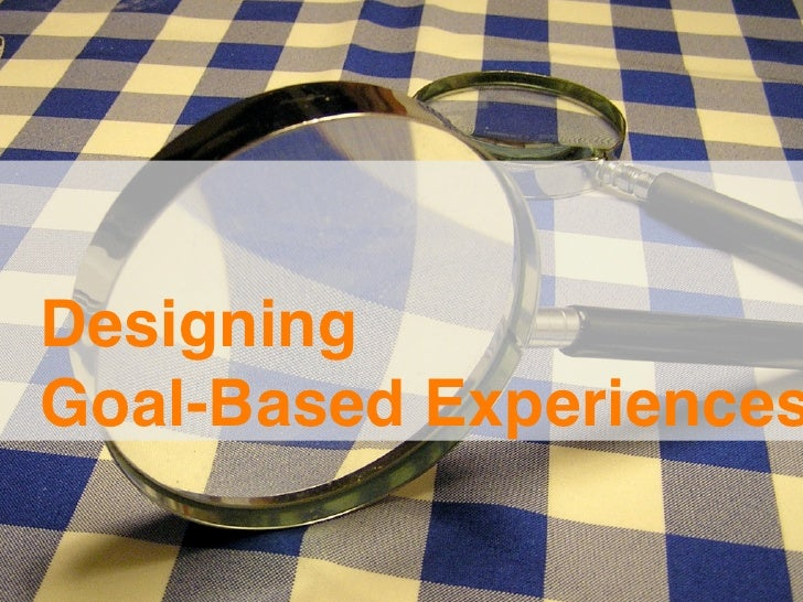 Designing Goal-based Experiences