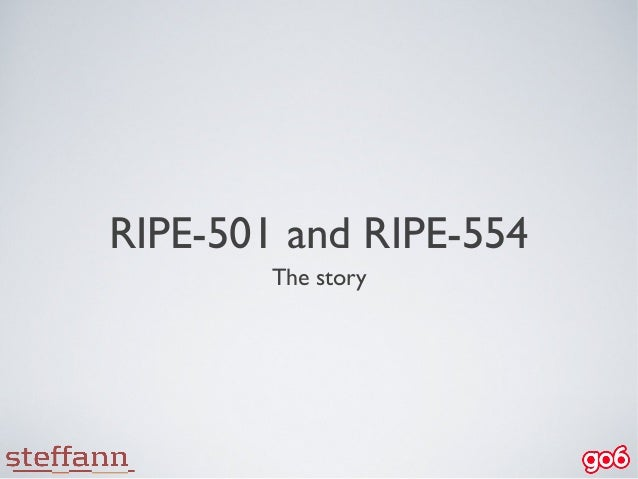 The Story Behind RIPE-501 and RIPE-554 - Requirements for IPv6 in ICT Equipment