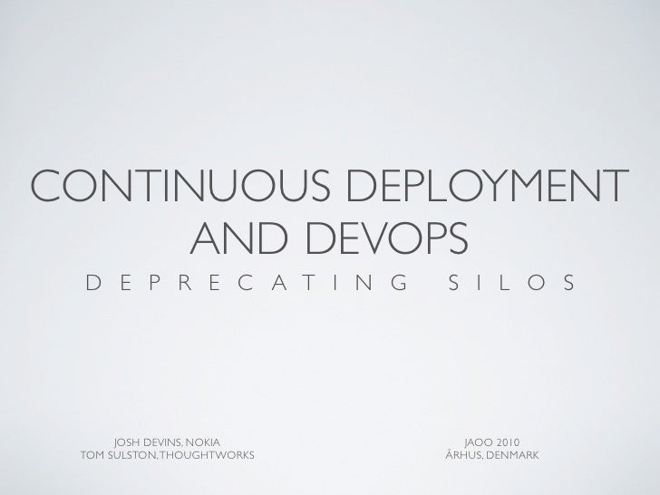 Continuous Deployment and DevOps: Deprecating Silos - JAOO 2010