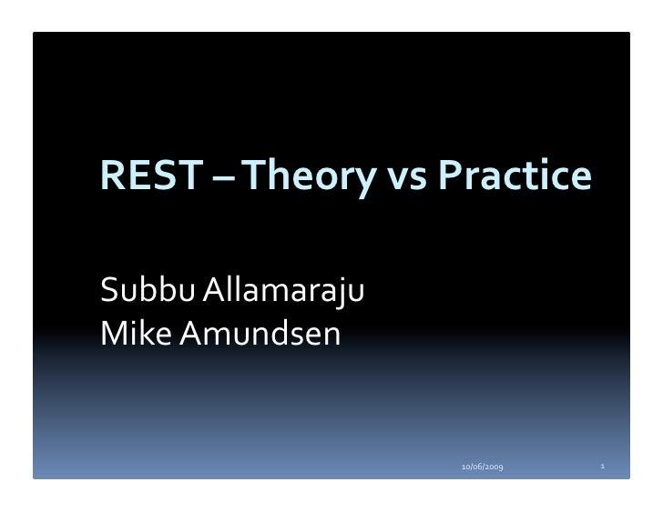 REST–TheoryvsPractice  SubbuAllamaraju MikeAmundsen                       10/06/2009   1