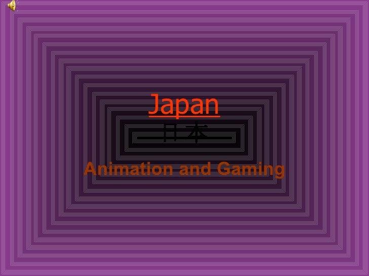 Japan 日本 Animation and Gaming