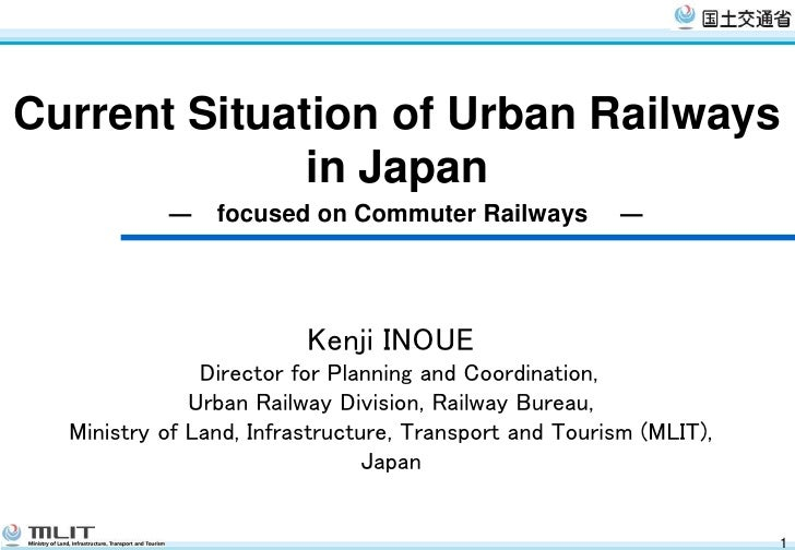 Current Situation of Urban Railways               in Japan            ―    focused on Commuter Railways           ―       ...