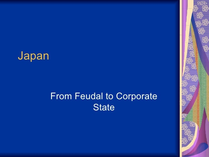 Japan From Feudal to Corporate State