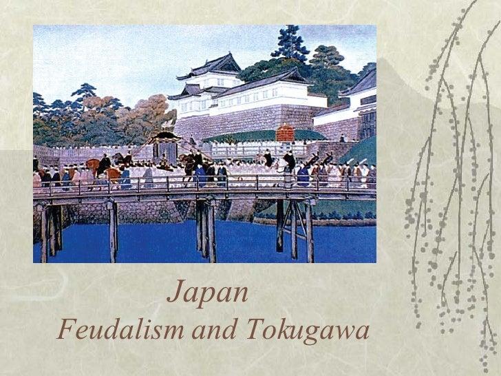 Japan: Feudalism and Tokugawa