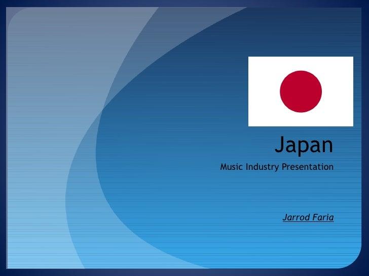 Japan Music Industry Presentation Jarrod Faria