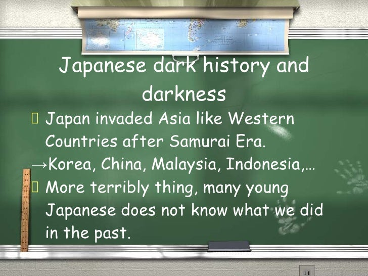 Japanese dark history and            darkness  Japan  invaded Asia like Western   Countries after Samurai Era. →Korea, Chi...
