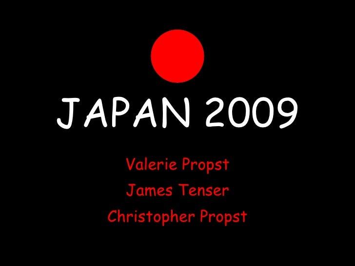 JAPAN 2009 Valerie Propst James Tenser Christopher Propst