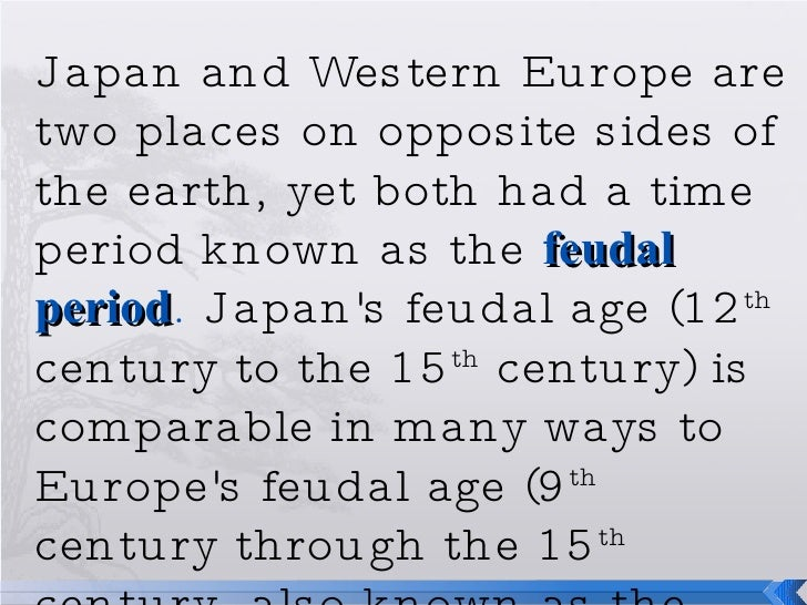 feudalism in western europe and japan Mountainous with only 12% of land farmable typhoons, earthquakes and tidal waves are threats early japan early records come from chinese writings - a free powerpoint ppt presentation (displayed as a flash slide show) on powershowcom - id: 3d1c7e-owm0n.