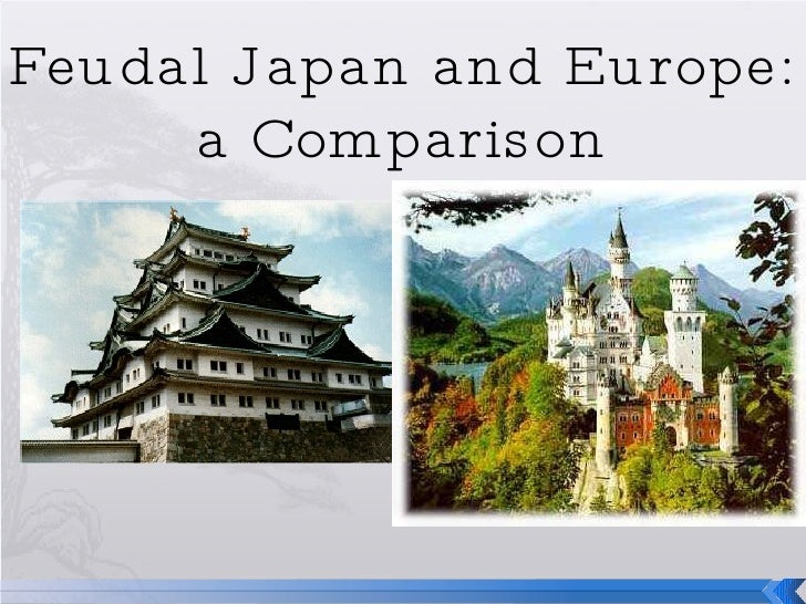 Feudal Japan and Europe:  a Comparison