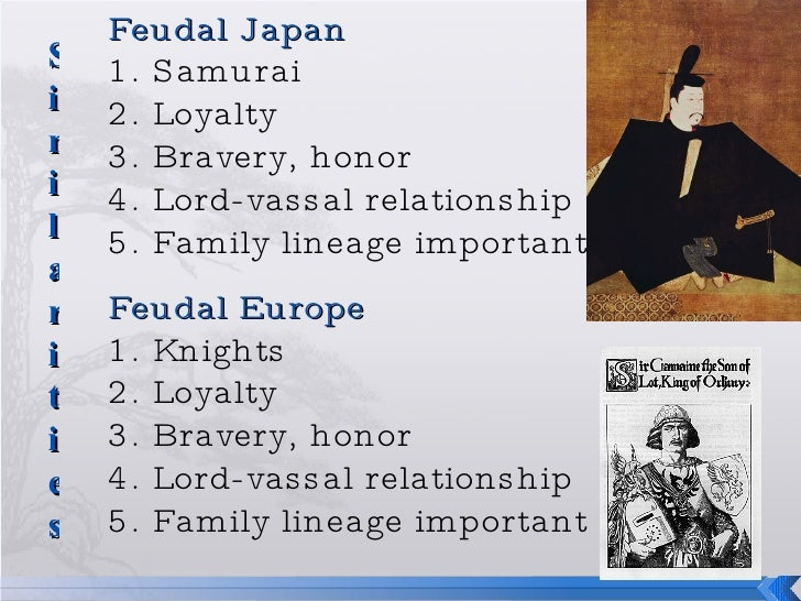 comparison essay japanese european feudalism Japanese vs european feudalism feudalism may vaguely refer to the form of government made up of a decentralized socio-political system where a weak monarchy tries to take control of territories under it, but not physically part of its kingdom, using reciprocal agreements with the territorial leaders.