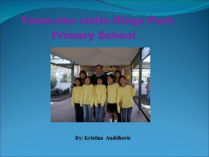 Tema-cho visits Kings Park  Primary School By: Kristina  Andelkovic