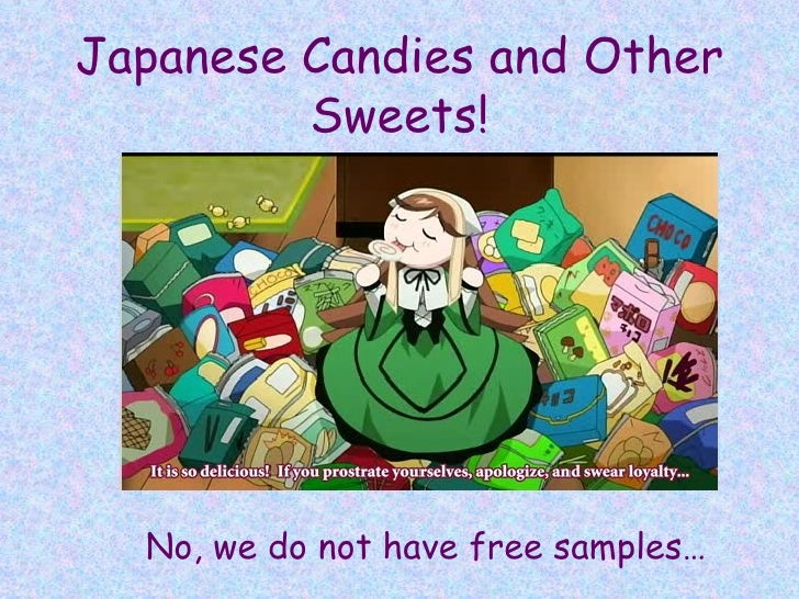 Japanese Candies and Other Sweets! No, we do not have free samples…