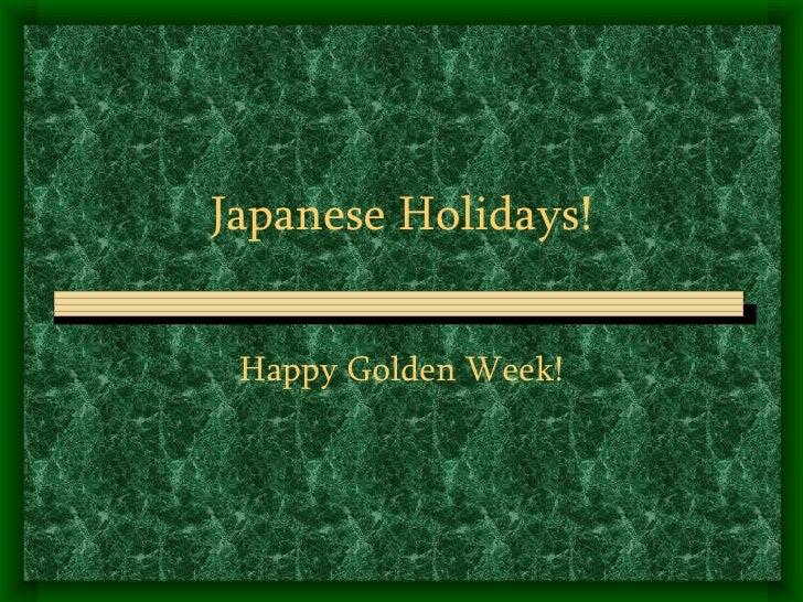 Japanese Holidays! Happy Golden Week!