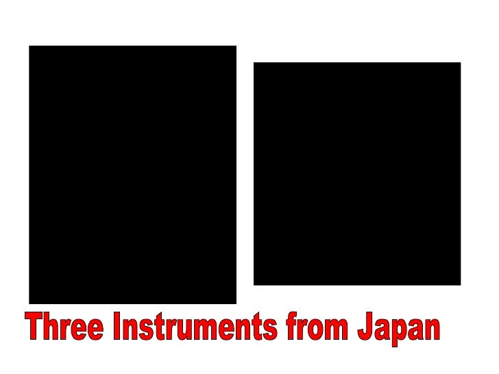 Three Instruments from Japan