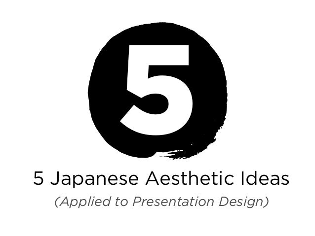 5 Japanese Aesthetic Ideas (Applied to Presentation Design)