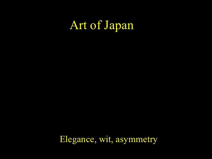 Art of Japan Elegance, wit, asymmetry