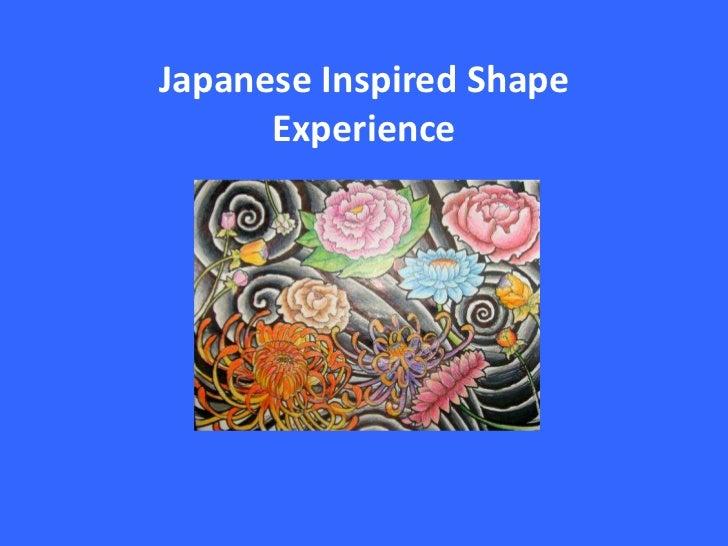 Japanese Inspired Shape      Experience