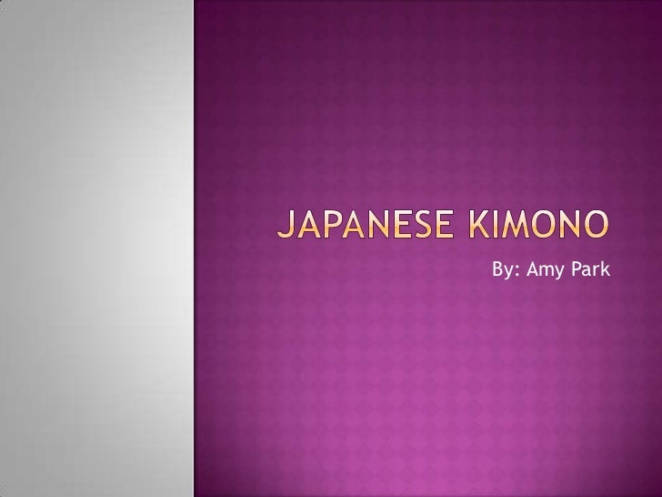Japanese Kimono<br />By: Amy Park<br />