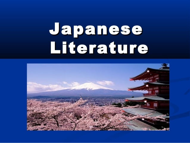 JAPANESE LITERATURE By: Andre Abad & Jeriel Maglangit