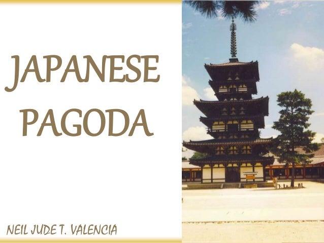 JAPANESE PAGODA NEIL JUDE T. VALENCIA