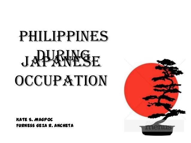 PhilippinesDuringJapaneseOccupationKate S. MagpocFurness Geza R. Ancheta