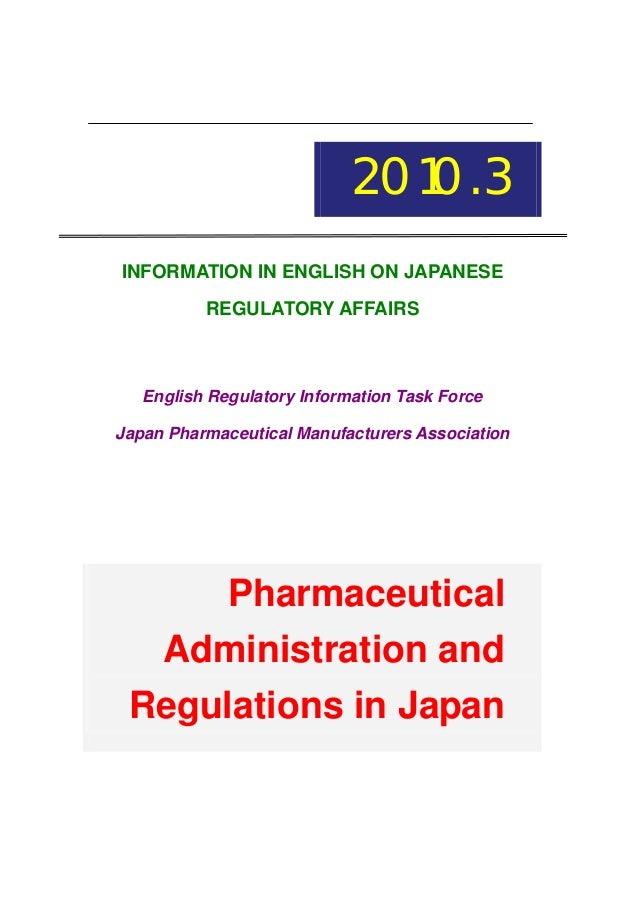 2010.3 INFORMATION IN ENGLISH ON JAPANESE REGULATORY AFFAIRS  English Regulatory Information Task Force Japan Pharmaceutic...