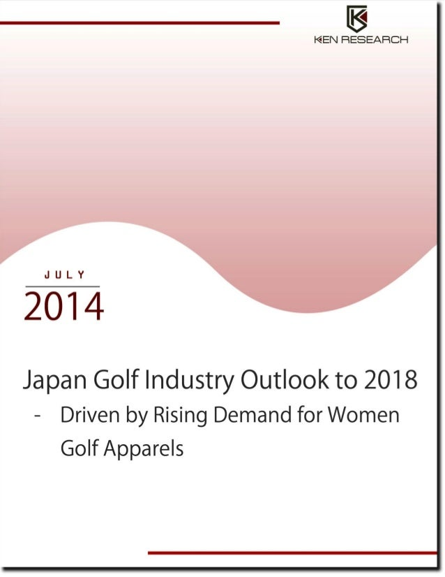 Japan Golf Industry Outlook to 2018 - Driven by Rising Demand for Women Golf Apparels