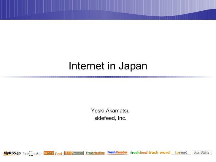 Internet in Japan Yoski Akamatsu sidefeed, Inc.