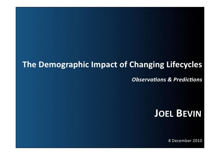 The	  Demographic	  Impact	  of	  Changing	  Lifecycles	                                        Observa(ons	  &	  Predic(o...