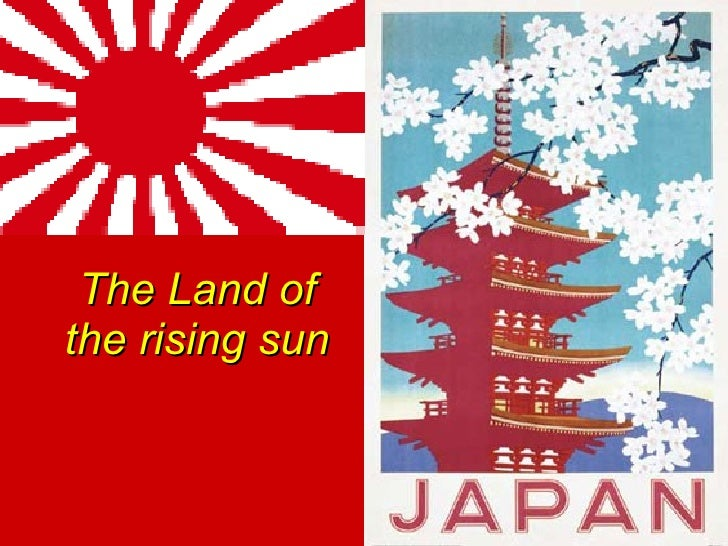 The Land of the rising sun