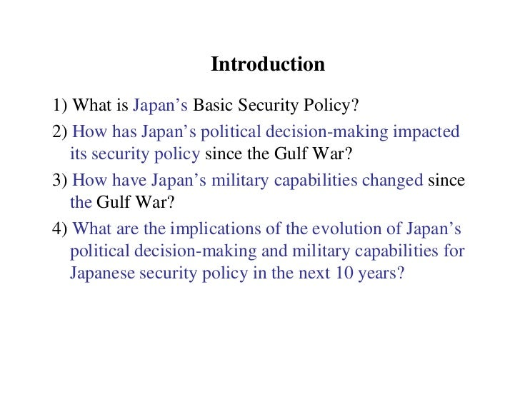 Introduction1) What is Japan's Basic Security Policy?2) How has Japan's political decision-making impacted   its security ...