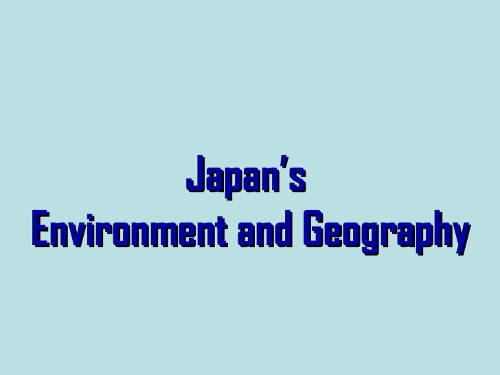 Japan'sEnvironment and Geography